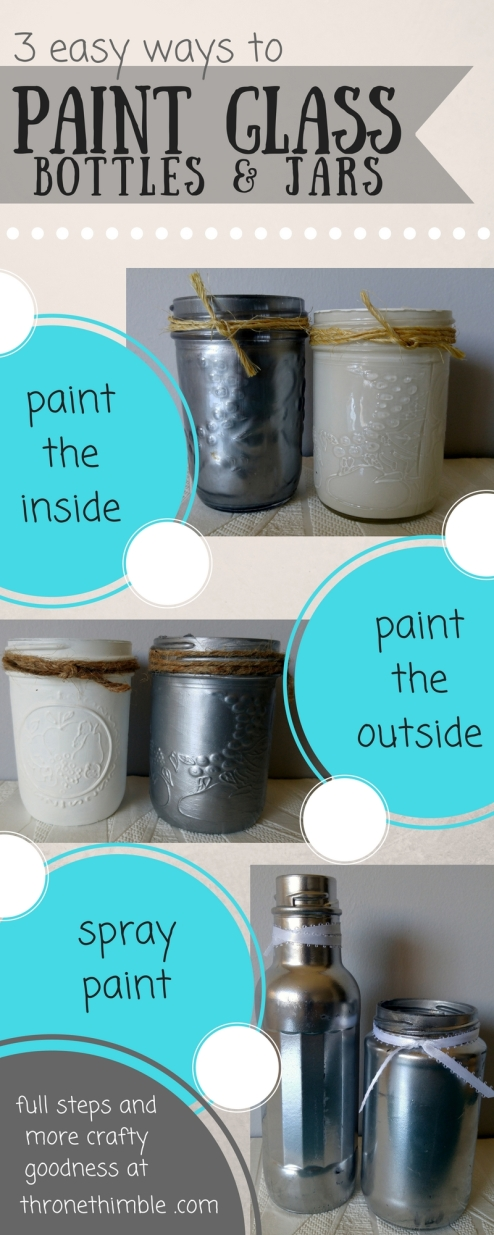 3 easy ways to paint glass jars bottles throne thimble for What can i do with glass bottles